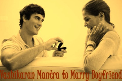 Vashikaran Mantra To Marry Boyfriend
